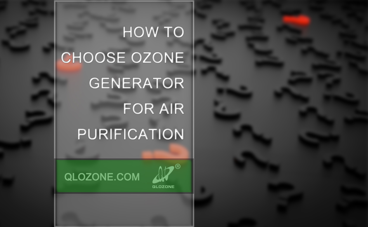 How to Choose Ozone Generators for Air Purification