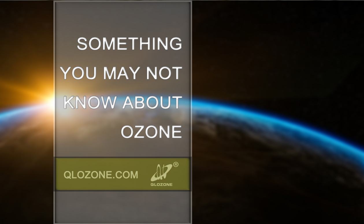 Something You May not Know about Ozone